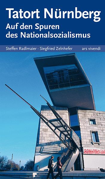 """""""Tatort Nürnberg"""" von Steffen Radlmaier und Siegfried Zelnhefer, 176 Seite, ISBN 978-3-86913-453-6, ars vivendi-Verlag Cadolzburg, 14,90 Euro."""