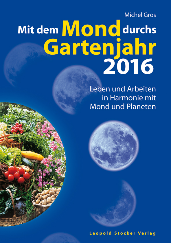 mit dem mond durchs gartenjahr 2016 falk report. Black Bedroom Furniture Sets. Home Design Ideas